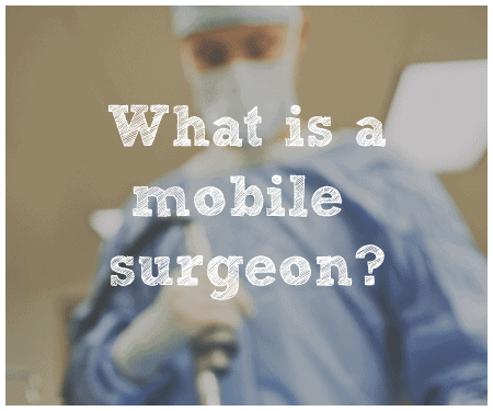 What is a mobile surgeon?